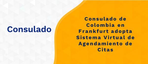 Consulado de Colombia en Frankfurt adopta Sistema Virtual de Agendamiento