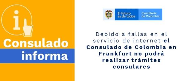 Debido a fallas en el servicio de internet el Consulado de Colombia en Frankfurt no podrá realizar trámites