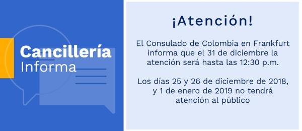 Consulado de Colombia en Frankfurt informa que el 31 de diciembre la atención será hasta las 12:30 p.m. Los días 25 y 26 de diciembre de 2018, y 1 de enero de 2019 no tendrá atención al público
