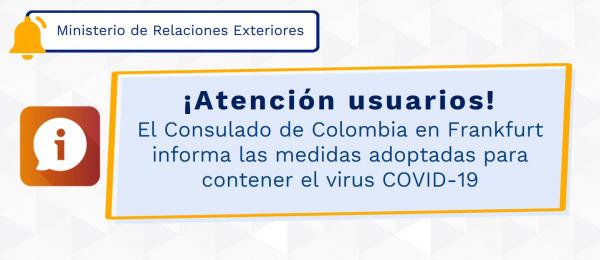 El Consulado de Colombia en Frankfurt informa las medidas adoptadas para contener el virus COVID-19