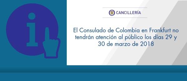 El Consulado de Colombia en Frankfurt no tendrán atención al público los días 29 y 30 de marzo de 2018