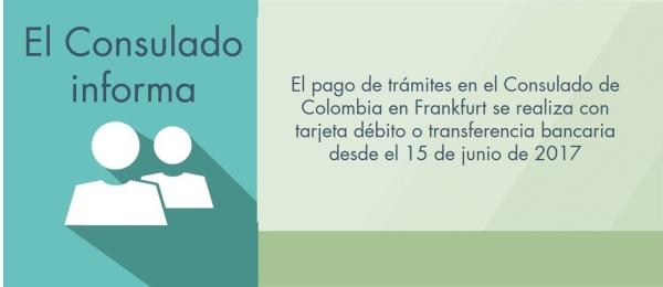 El pago de trámites en el Consulado de Colombia en Frankfurt se realiza con tarjeta débito o transferencia bancaria desde el 15 de junio de 2017