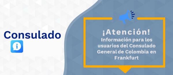 Información para los usuarios del Consulado de Colombia en Frankfurt