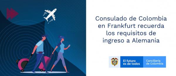 Consulado de Colombia en Frankfurt recuerda los requisitos de ingreso a Alemania
